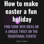 How to make easter a fun holiday