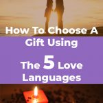 How To Choose A Gift Using The 5 Love Languages